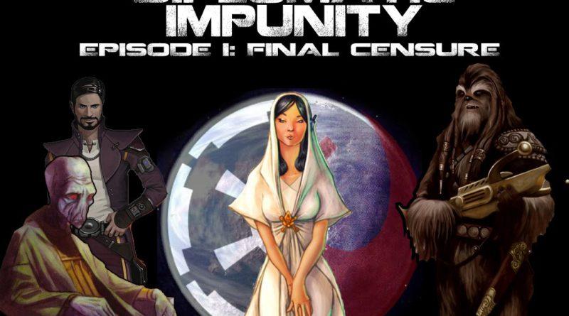 Star Wars: Diplomatic Impunity Episode 1: Final Censure